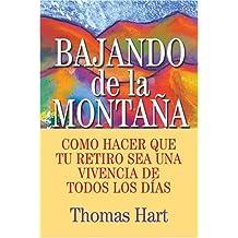 Bajando De La Montana: Como Hacer Que Tu Retiro Sea Una Vivencia De Todos Los Dias