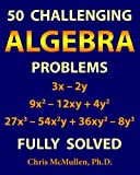 #8: 50 Challenging Algebra Problems (Fully Solved)