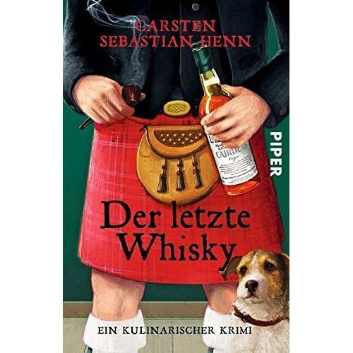 Der letzte Whisky: Ein kulinarischer Krimi by Carsten Sebastian Henn (2016-03-01)