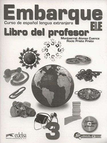 Embarque 3  - libro del profesor (Métodos - Jóvenes Y Adultos - Embarque - Nivel B1) por Montserrat Alonso Cuenca