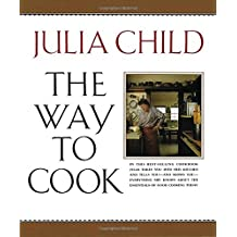 The Way to Cook by Julia Child (1993-09-28)