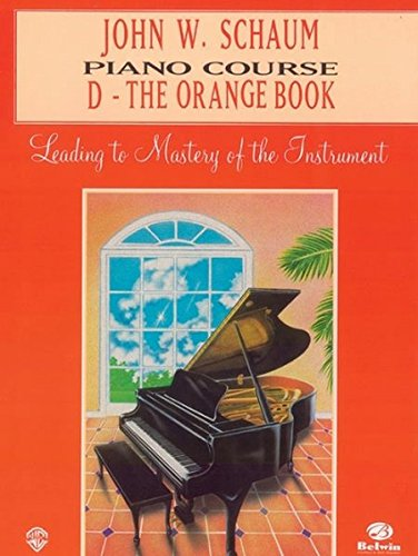 John W. Schaum Piano Course, D: The Orange Book: Leading to Mastery of the Instrument -