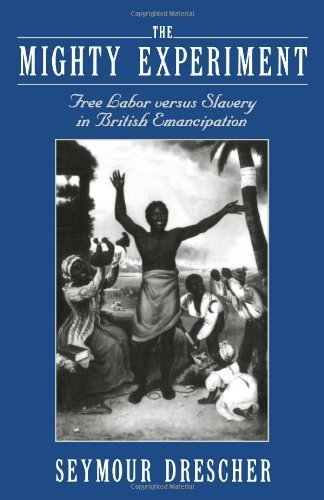 The Mighty Experiment: Free Labor versus Slavery in British Emancipation by Seymour Drescher (2004-10-14)