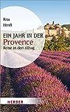 Ein Jahr in der Provence (HERDER spektrum) - Rita Henß