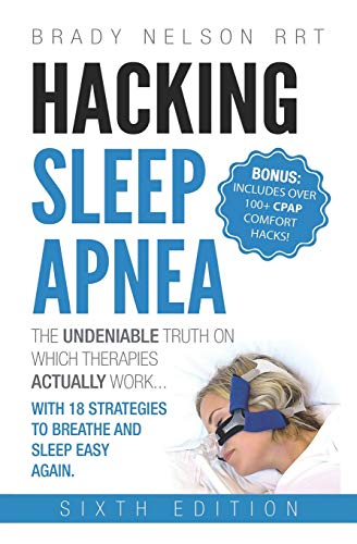Hacking Sleep Apnea - 6th Edition | 18 Strategies to Breathe & Sleep Easy Again (Filter Central Air)