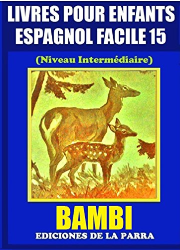 Livres Pour Enfants En Espagnol Facile 15: Bambi (Serie Espagnol Facile) por Alejandro Parra Pinto