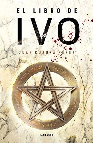 El libro de Ivo (La saga de la Ciudad 1) de [Pérez, Juan Cuadra]