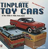 Tinplate Toy Cars of the 1950s and 1960s from Japan: The Collector's Guide