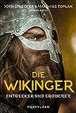 Die Wikinger: Entdecker und Eroberer - Prof. Dr. Jörn Staecker