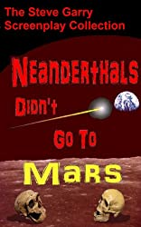 Neanderthals Didn't Go To Mars (English Edition)