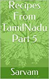#5: Recipes From TamilNadu Part 5