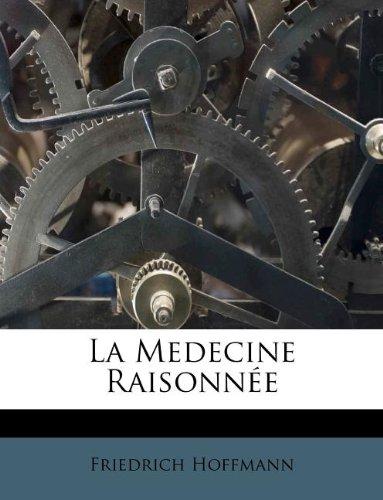 La Medecine Raisonnee