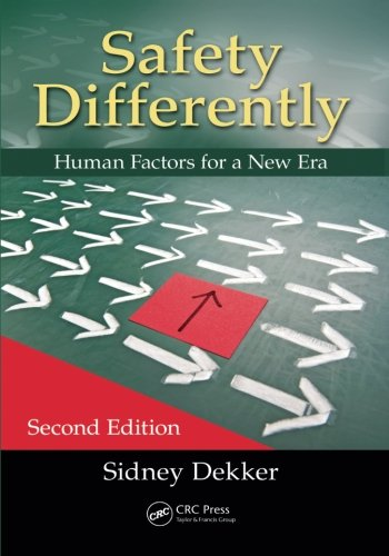Safety Differently: Human Factors for a New Era, Second Edition por Sidney Dekker