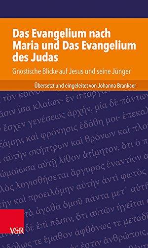 Das Evangelium nach Maria und Das Evangelium des Judas: Gnostische Blicke auf Jesus und seine Jünger (Kleine Bibliothek der antiken jüdischen und christlichen Literatur)