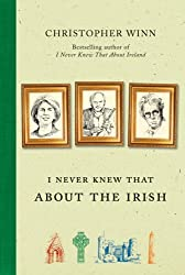 I Never Knew That About the Irish by Christopher Winn (2009-03-05)