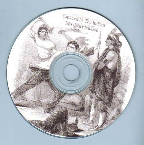 Captured by Indians The Life of Mrs. Mary Jemison