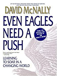 Even Eagles Need a Push: Learning to Soar in a Changing World by David McNally (1994-07-02)