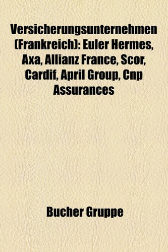 versicherungsunternehmen-frankreich-euler-hermes-axa-allianz-france-scor-cardif-april-group-cnp-assu