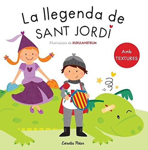 La llegenda de Sant Jordi. Amb textures par Autores varios