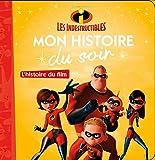 LES INDESTRUCTIBLES - Mon Histoire du Soir - L'histoire du film - Disney Pixar