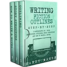 Writing Fiction Outlines: Step-by-Step | 3 Manuscripts in 1 Book | Essential Fiction Outline, Novel Outline and Fiction Book Outlining Tricks Any Writer ... (Writing Best Seller 18) (English Edition)