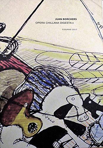 Opera Chillana Digesta por Juan Borchers