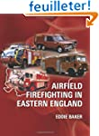 Airfield Firefighting in Eastern England