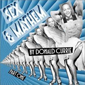 Sex & Mayhem Pt. 1 by Donald Currie (2002-08-02)