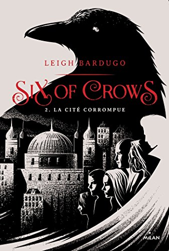 Six of crows, T02 : La cité corrompue par [Riveline, Anath, Bardugo, Leigh]