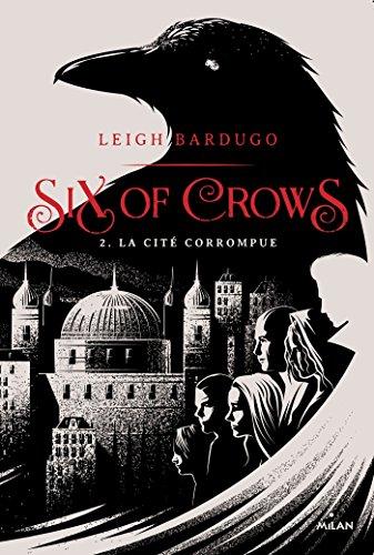 Amazon.fr - Six of crows, Tome 02: La cité corrompue