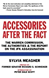 Accessories After the Fact: The Warren Commission, the Authorities & the Report on the JFK Assassination
