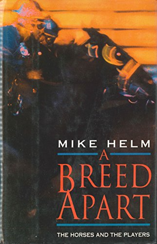 A Breed Apart: The Horses And The Players (English Edition) por Mike Helm