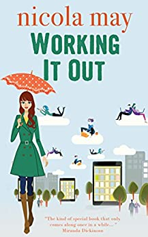 Working it Out: Ruby Matthews has a plan. Twelve jobs in twelve months, until she finds the one of her dreams… (English Edition) di [May, Nicola]