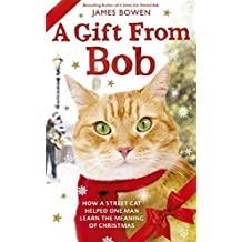 A Gift from Bob by James Bowen (2014-11-11)
