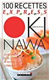 100 recettes express Okinawa