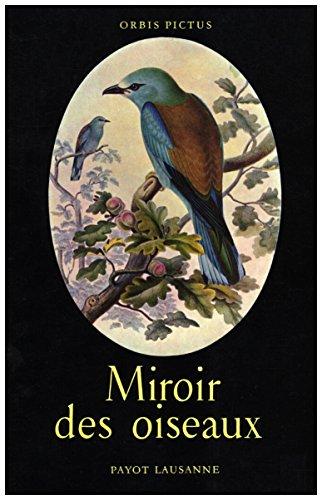 Miroir des oiseaux par John Gould (1804-1881). Dix-neuf lithographies, Introduction de R.-L. Junod. Collection Orbis Pictus (Numero 21), Editions Payot, Lausanne (Suisse) par John Gould et R.-L. Junod