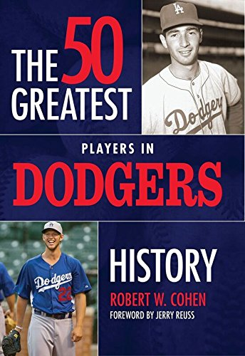 The 50 Greatest Players in Dodgers History (English Edition) por Robert, W Cohen