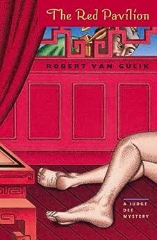 The Red Pavilion: A Judge Dee Mystery (Judge Dee Mystery Series) by [Van Gulik, Robert]