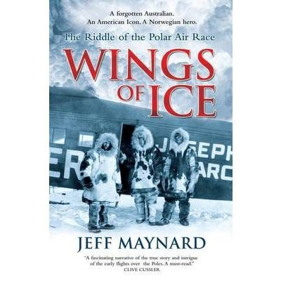 wings-of-ice-the-mystery-of-the-polar-air-race-by-author-jeff-maynard-october-2010