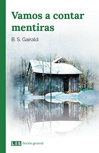 Vamos a contar mentiras (Ficción general nº 1) eBook: B. S. Gairald: Amazon.es: Tienda Kindle
