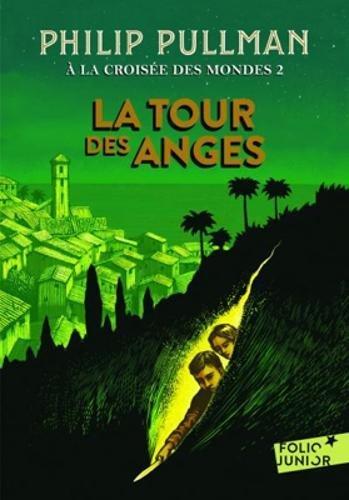 A la croisée des mondes  (2) : À la croisée des mondes, II:La tour des Anges