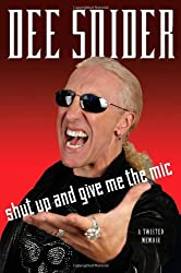 Shut Up and Give Me the Mic by Dee Snider (2012-05-08)