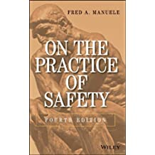 On the Practice of Safety by Fred A. Manuele (12-Jul-2013) Hardcover