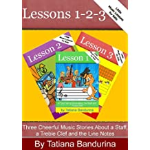 Little Music Lessons for Kids: Lessons 1-2-3: Three Cheerful Music Stories about a Staff, a Treble Clef and the Line Notes (English Edition)