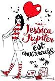 Jessica Jupiter. 4, Jessica Jupiter est amoureuse / Melody James | James, Melody. Auteur