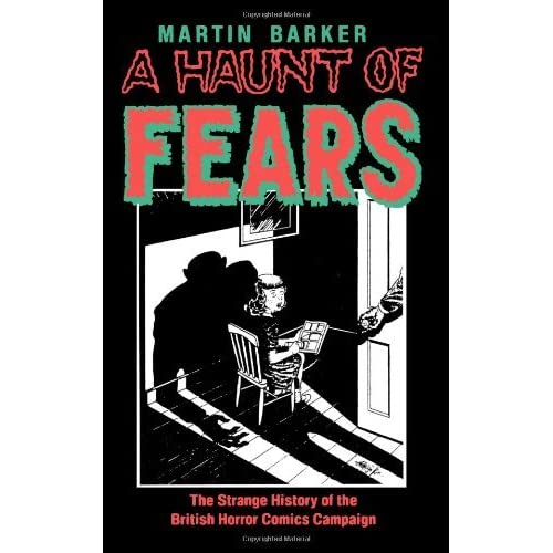 [A Haunt of Fears: The Strange History of the British Horror Comics Campaign] [By: Barker, Professor of Film and Television Studies Martin] [March, 2006]
