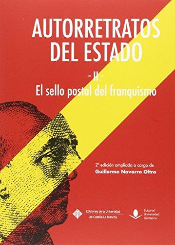 Autorretratos del estado II El sello postal del franquismo (Historia)
