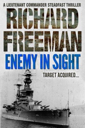 Enemy In Sight (A Commander Steadfast Naval Thriller)