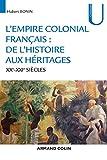 L'empire colonial français - De l'histoire aux héritages - XXe-XXIe siècles