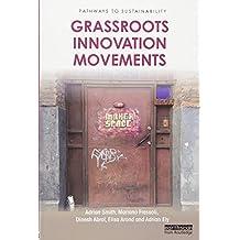 Grassroots Innovation Movements (Pathways to Sustainability)